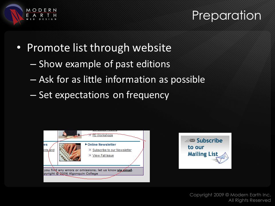 Preparation Promote list through website – Show example of past editions – Ask for as little information as possible – Set expectations on frequency