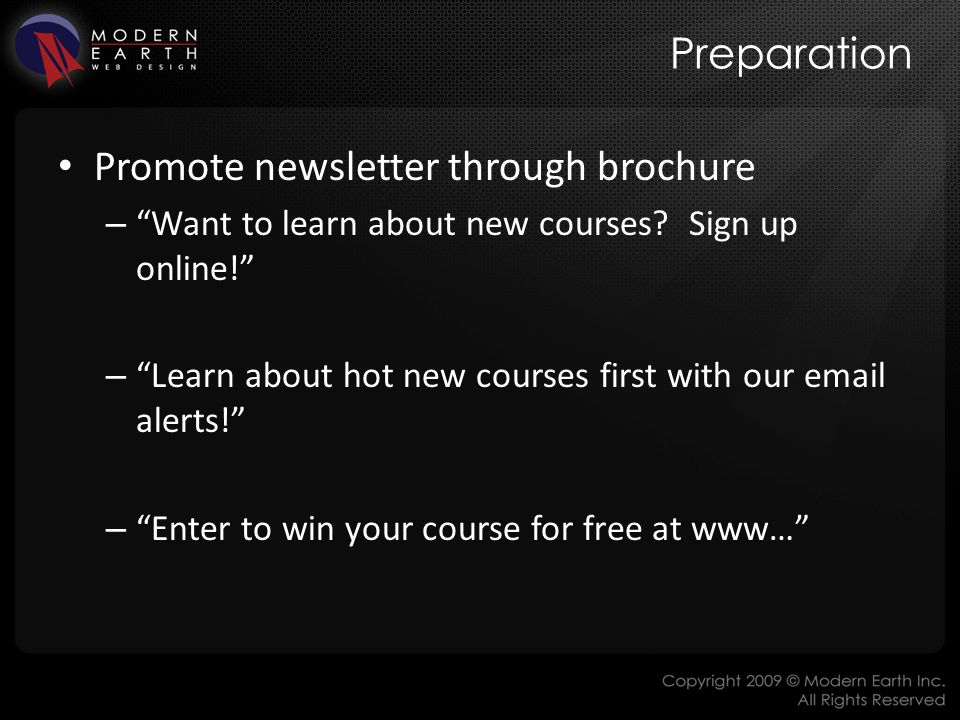 Preparation Promote newsletter through brochure – Want to learn about new courses.