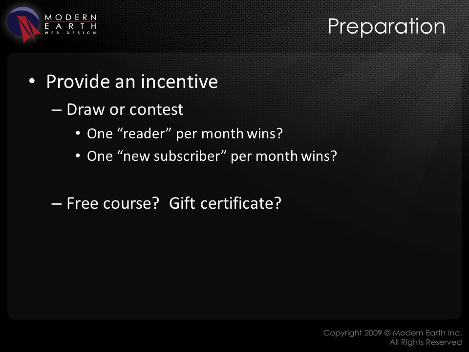 Preparation Provide an incentive – Draw or contest One reader per month wins.