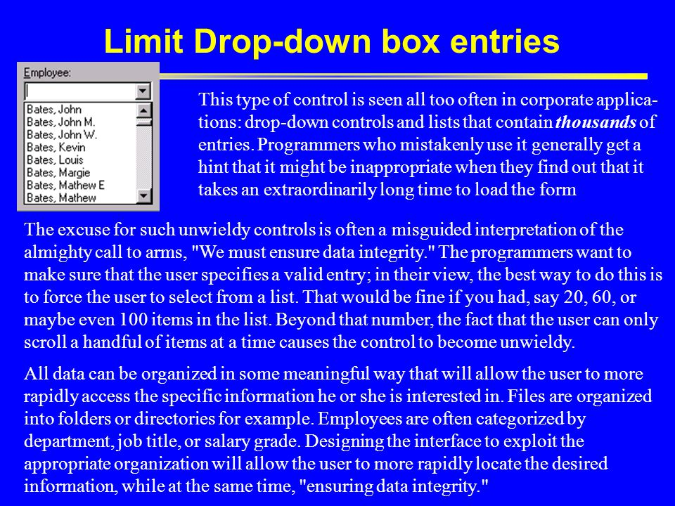 This type of control is seen all too often in corporate applica- tions: drop-down controls and lists that contain thousands of entries.