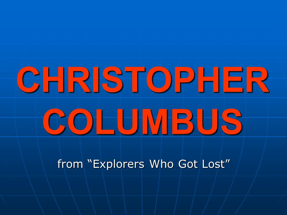 CHRISTOPHER COLUMBUS from Explorers Who Got Lost