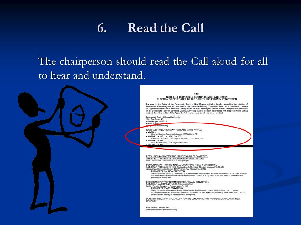 6.Read the Call The chairperson should read the Call aloud for all to hear and understand.