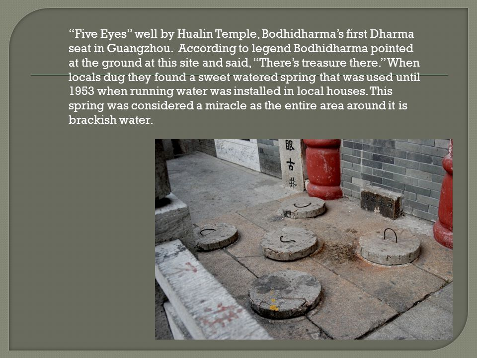 Five Eyes well by Hualin Temple, Bodhidharma's first Dharma seat in Guangzhou.