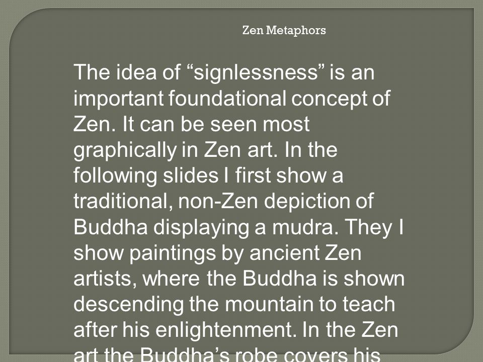 The idea of signlessness is an important foundational concept of Zen.