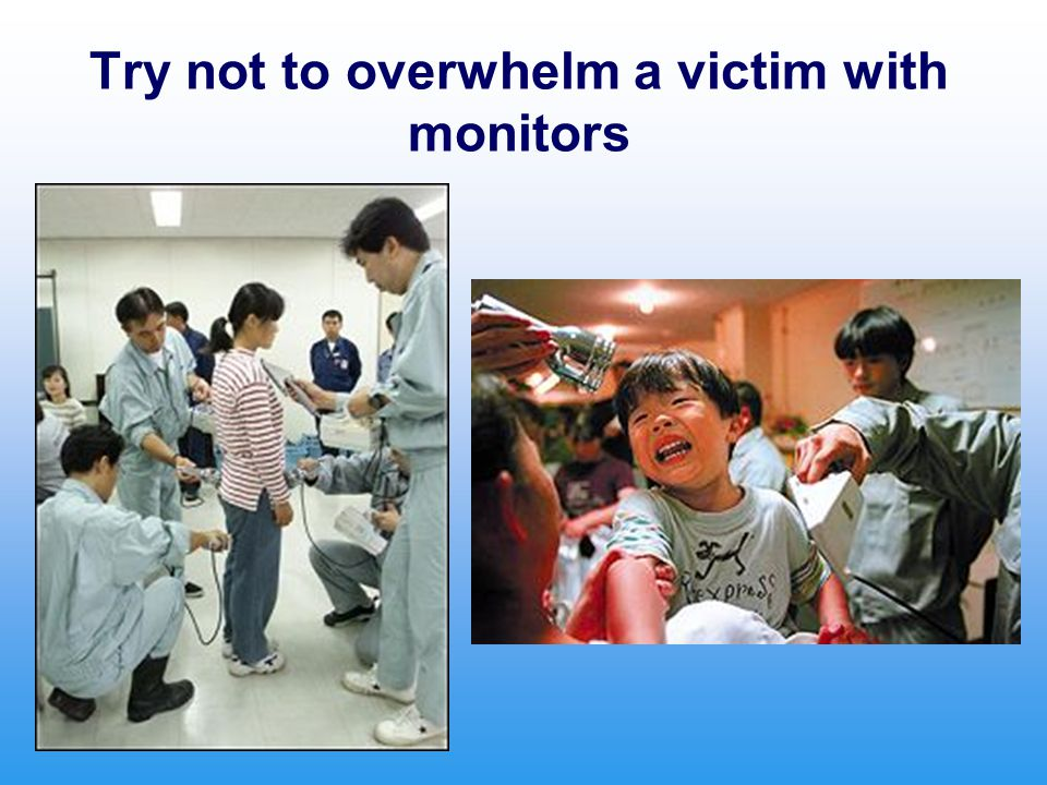 Try not to overwhelm a victim with monitors