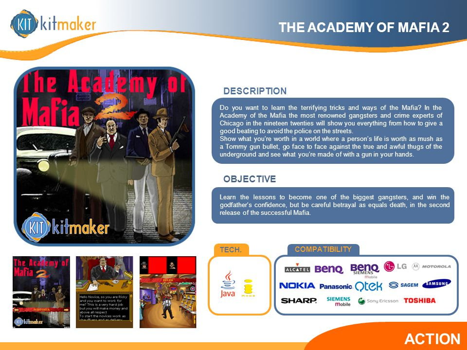 TECH. COMPATIBILITY OBJECTIVE Do you want to learn the terrifying tricks and ways of the Mafia? In the Academy of the Mafia the most renowned gangster