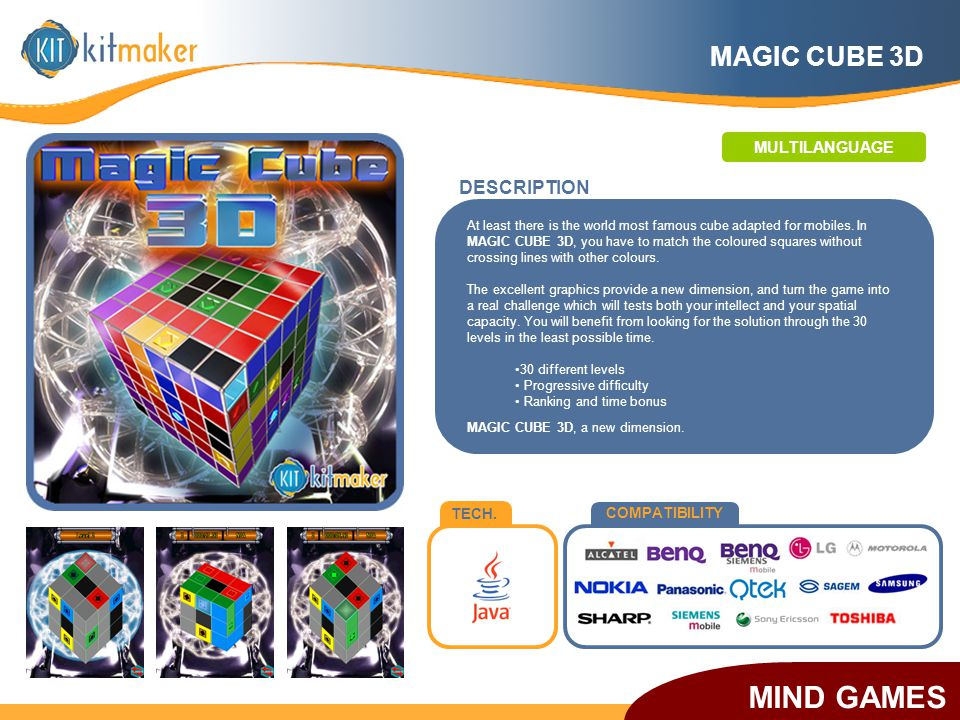 TECH. COMPATIBILITY At least there is the world most famous cube adapted for mobiles. In MAGIC CUBE 3D, you have to match the coloured squares without