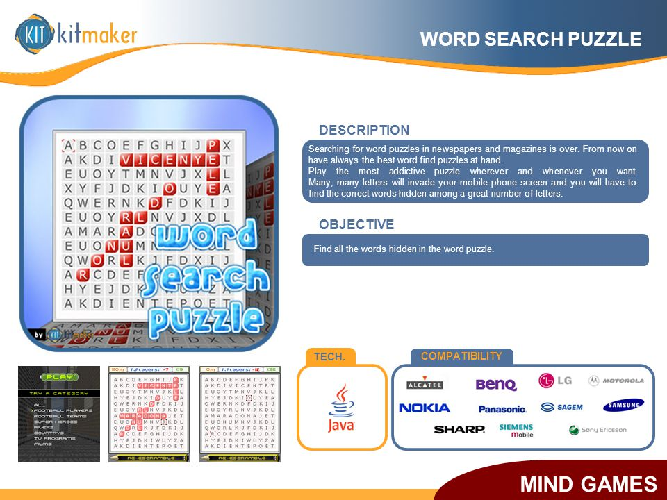 TECH. COMPATIBILITY OBJECTIVE Searching for word puzzles in newspapers and magazines is over. From now on have always the best word find puzzles at ha