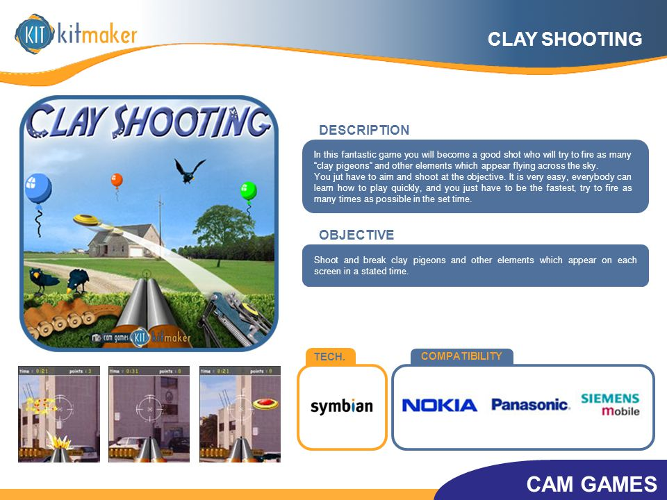 TECH. COMPATIBILITY OBJECTIVE Shoot and break clay pigeons and other elements which appear on each screen in a stated time. In this fantastic game you