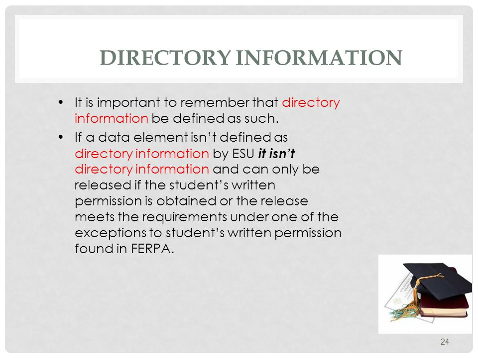 DIRECTORY INFORMATION Student ID Numbers (SIN's) The 2009 regulations made it clear that SIN's cannot be directory information unless they are being used as electronic personal identifiers (e.g.