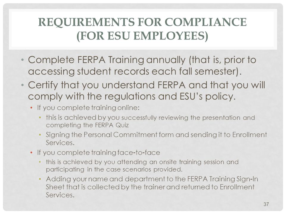 PROCEDURES AND STRATEGIES FOR COMPLIANCE A.Disclosure of educational record information 1.Institutions shall obtain written consent from the student before disclosing any personally identifiable information from their education records (with the exceptions as noted in sections 2 and 3 below).
