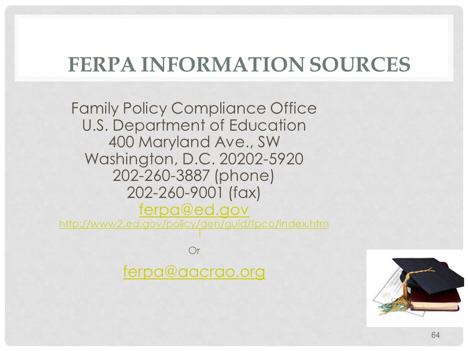 FERPA INFORMATION SOURCES Family Policy Compliance Office U.S.