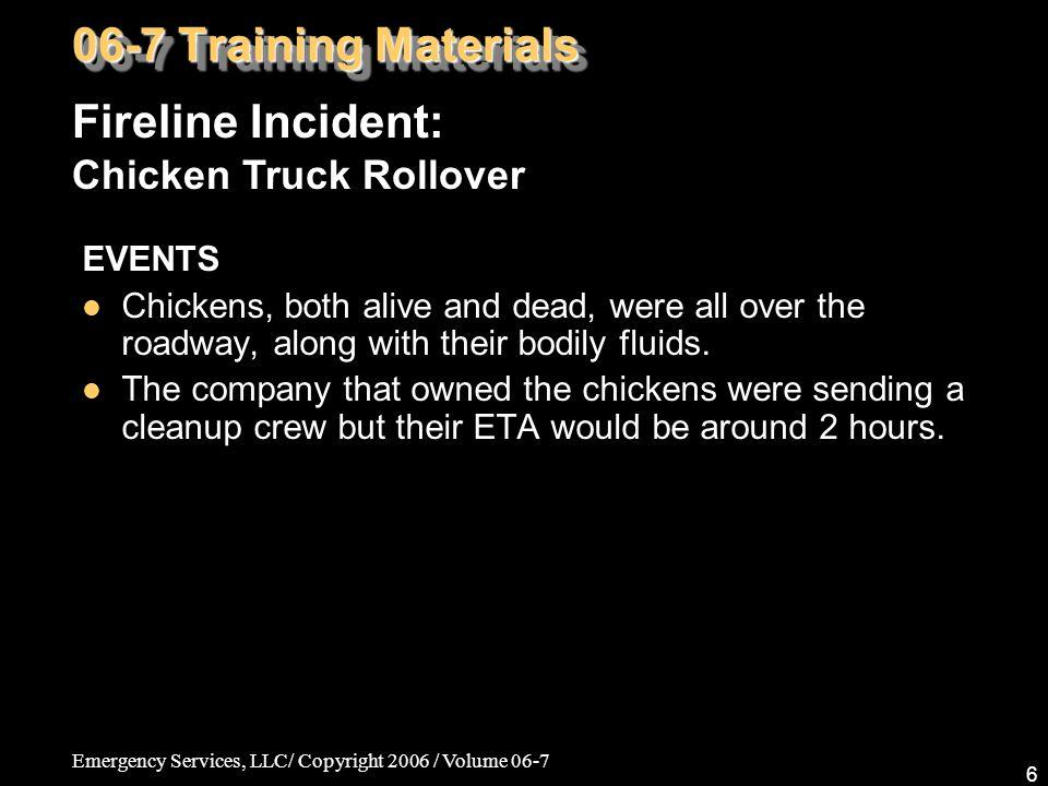 Emergency Services, LLC/ Copyright 2006 / Volume 06-7 67 06-7 Training Materials Evolutions 2000: Continuing Education Kramer vs.