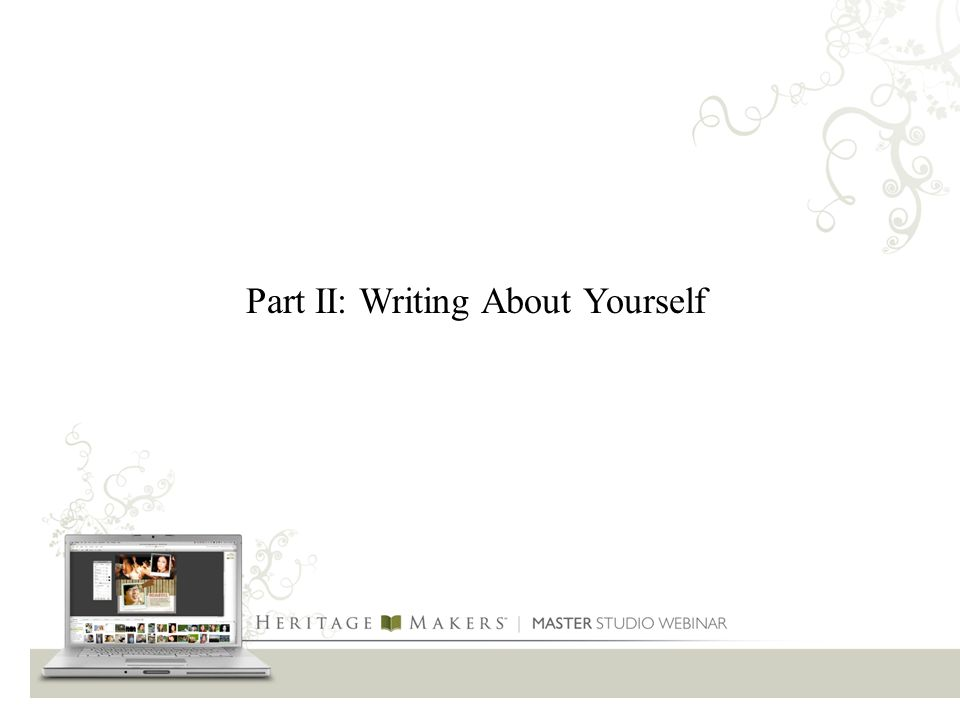 Part II: Writing About Yourself
