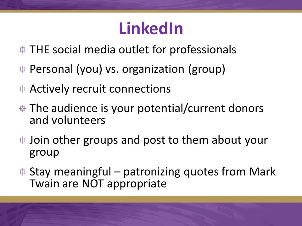 LinkedIn  THE social media outlet for professionals  Personal (you) vs.