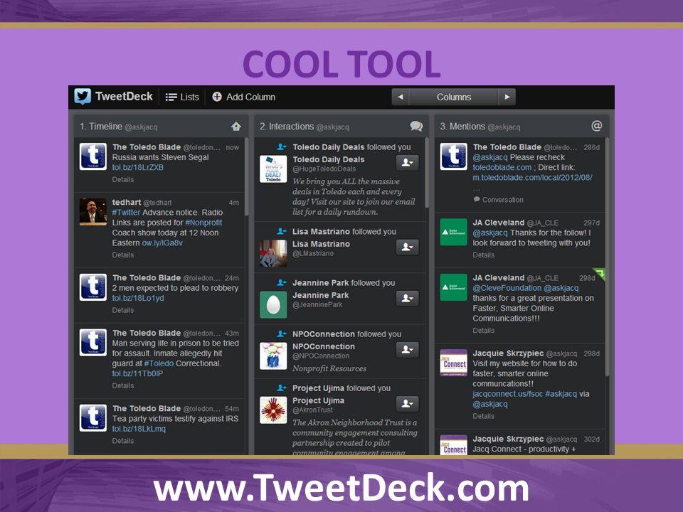 COOL TOOL www.TweetDeck.com