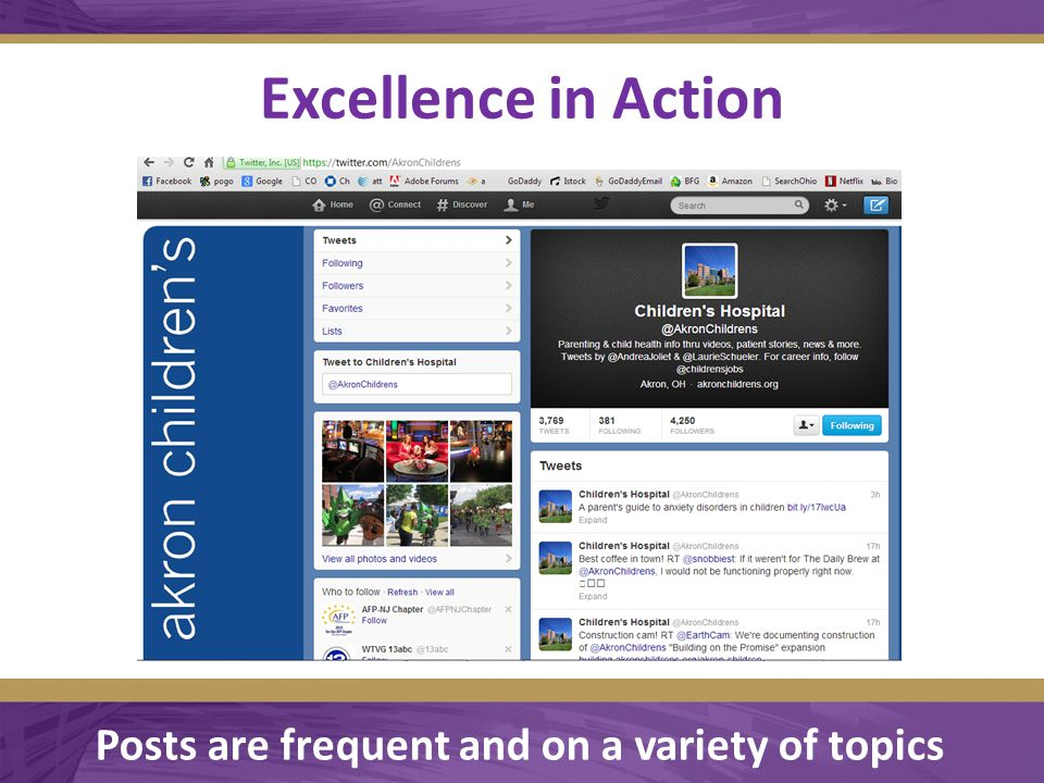 Excellence in Action  https://twitter.com/AkronChildrens https://twitter.com/AkronChildrens Posts are frequent and on a variety of topics