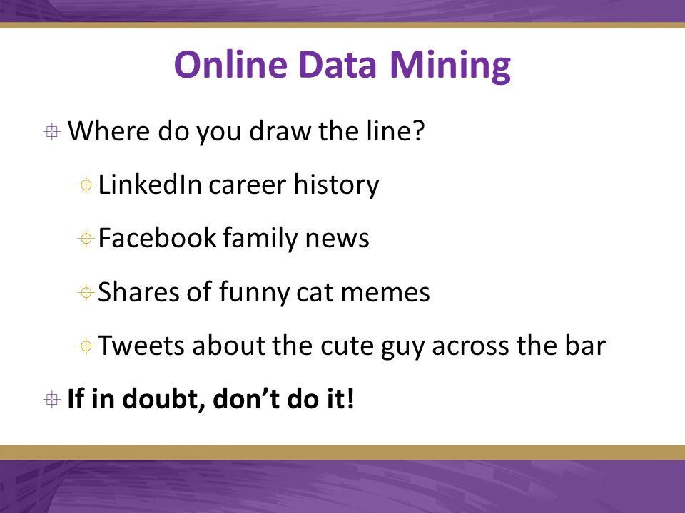 Online Data Mining  Where do you draw the line.