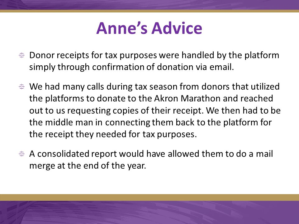 Anne's Advice  Donor receipts for tax purposes were handled by the platform simply through confirmation of donation via email.