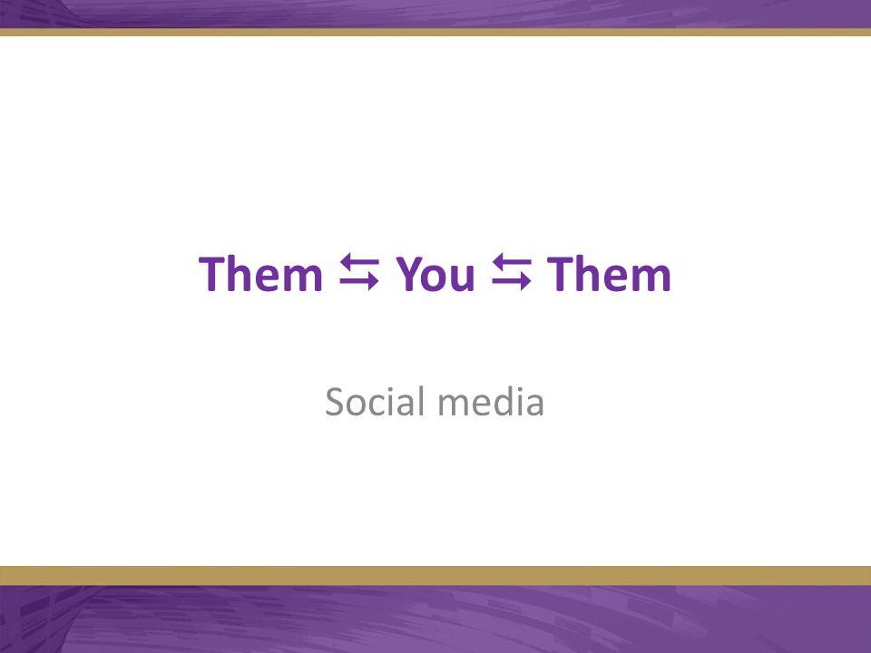 Them  You  Them Social media