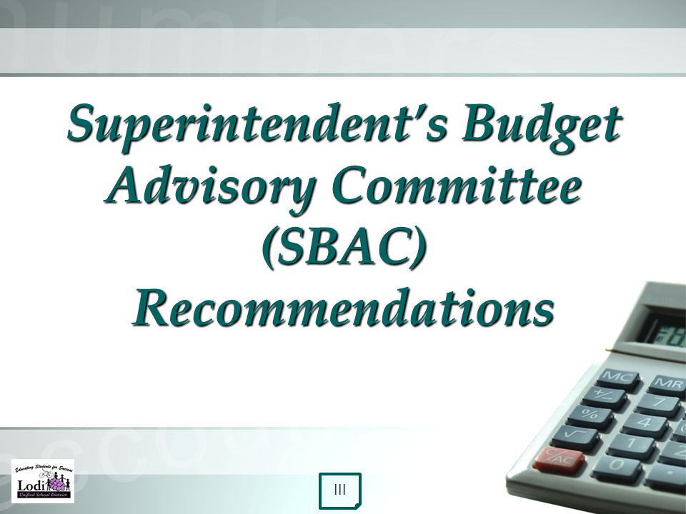 Superintendent's Budget Advisory Committee (SBAC) Recommendations III