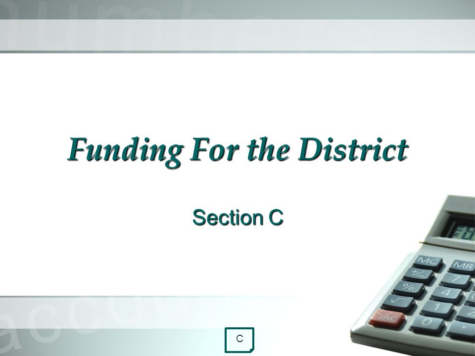 Funding For the District Section C C