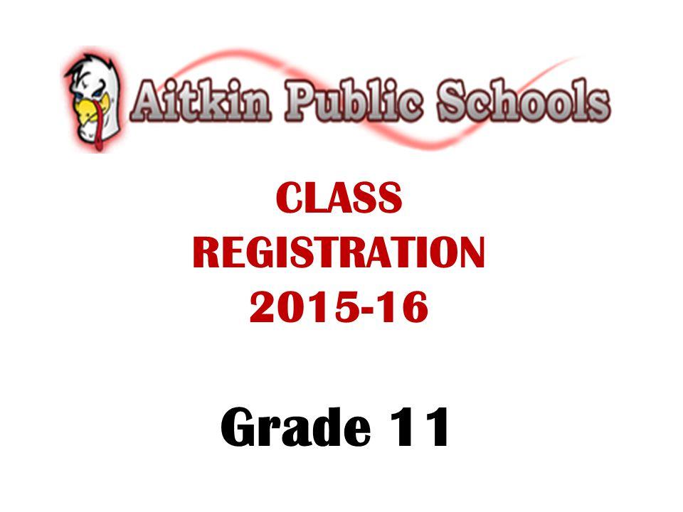 CLASS REGISTRATION 2015-16 Grade 11