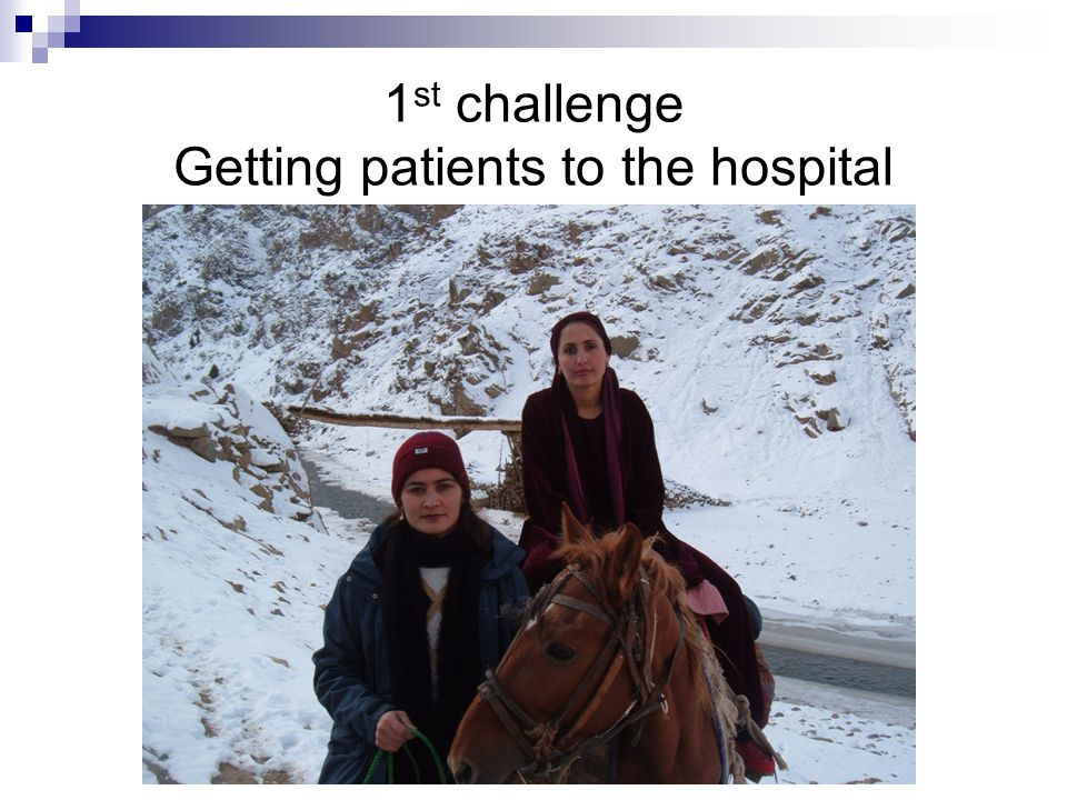 1 st challenge Getting patients to the hospital