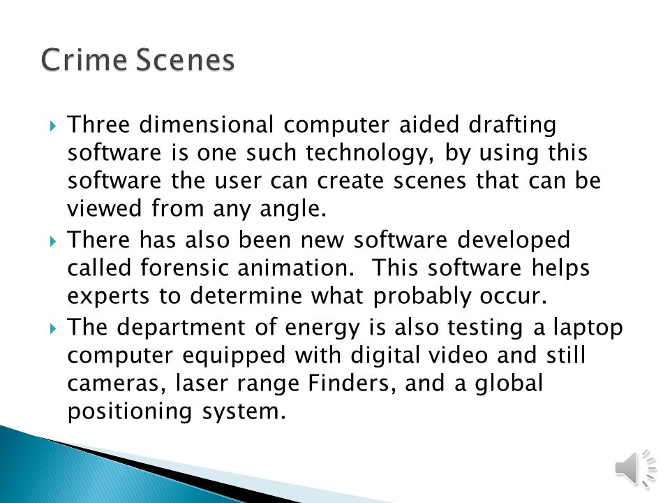  Three dimensional computer aided drafting software is one such technology, by using this software the user can create scenes that can be viewed from any angle.