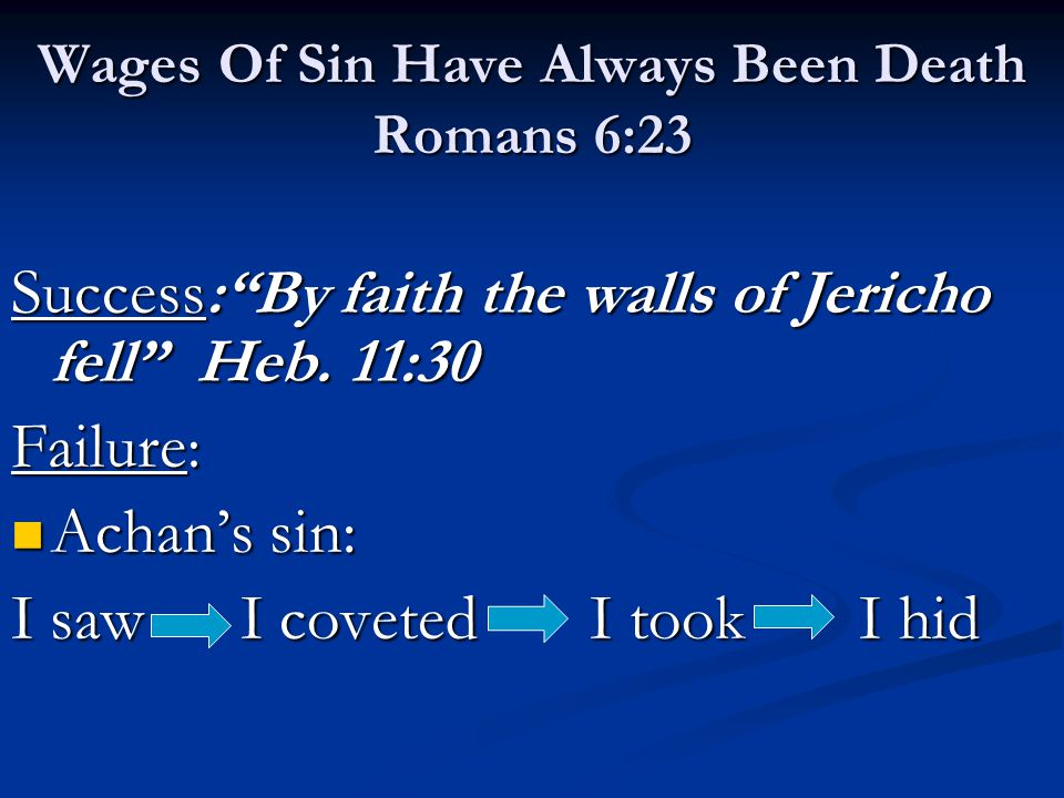 Wages Of Sin Have Always Been Death Romans 6:23 Success : By faith the walls of Jericho fell Heb.