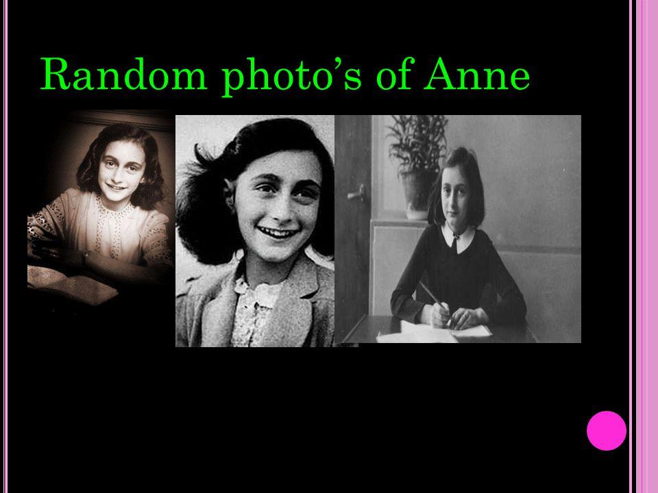 More random photo's of Anne