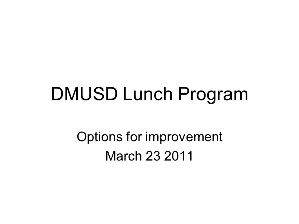 DMUSD Lunch Program Options for improvement March 23 2011