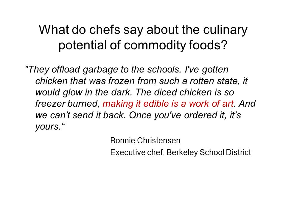 What do chefs say about the culinary potential of commodity foods.