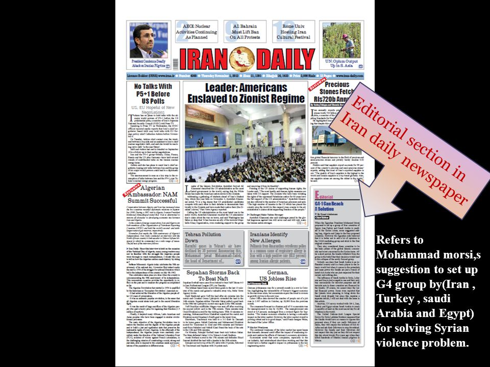 Editorial section in Iran daily newspaper Refers to Mohammad morsi,s suggestion to set up G4 group by(Iran, Turkey, saudi Arabia and Egypt) for solvin