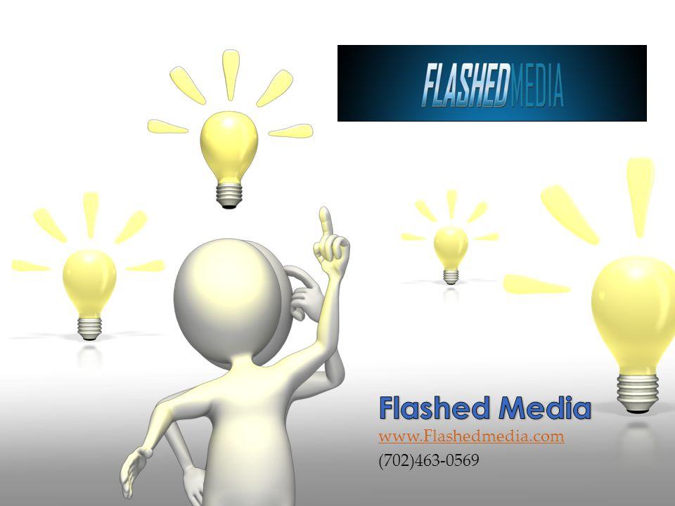 www.Flashedmedia.com (702)463-0569