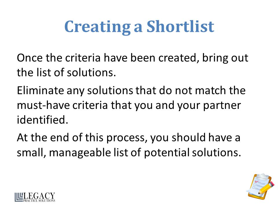 Creating a Shortlist Once the criteria have been created, bring out the list of solutions.