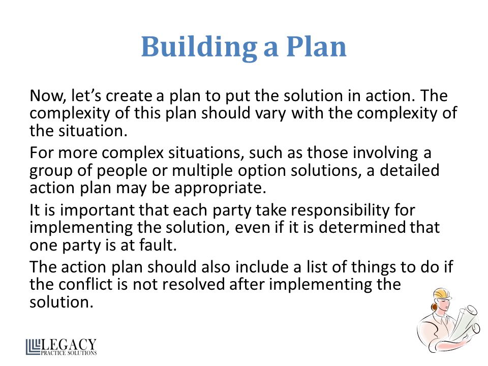 Building a Plan Now, let's create a plan to put the solution in action.