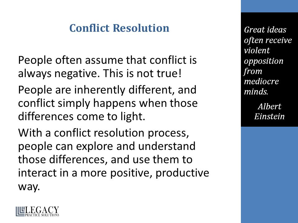 Conflict Resolution People often assume that conflict is always negative.