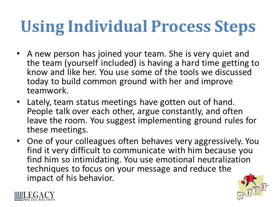 Using Individual Process Steps A new person has joined your team. She is very quiet and the team (yourself included) is having a hard time getting to