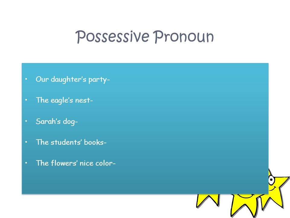 Possessive Pronoun First read each sentence and then try to identify the type of pronouns which are highlighted They will go to the store later.
