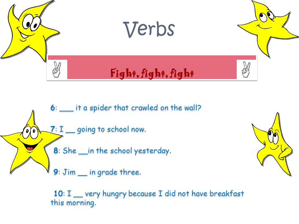 Verbs 11: You __ at the party last week.12: It __ not a good idea.