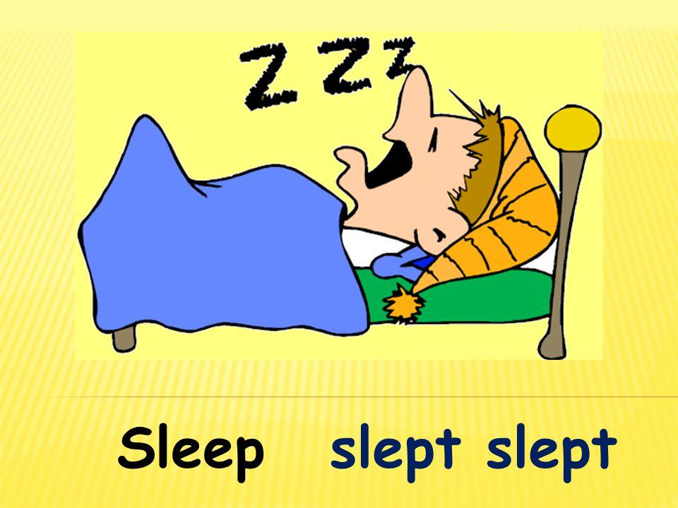 Sleep slept