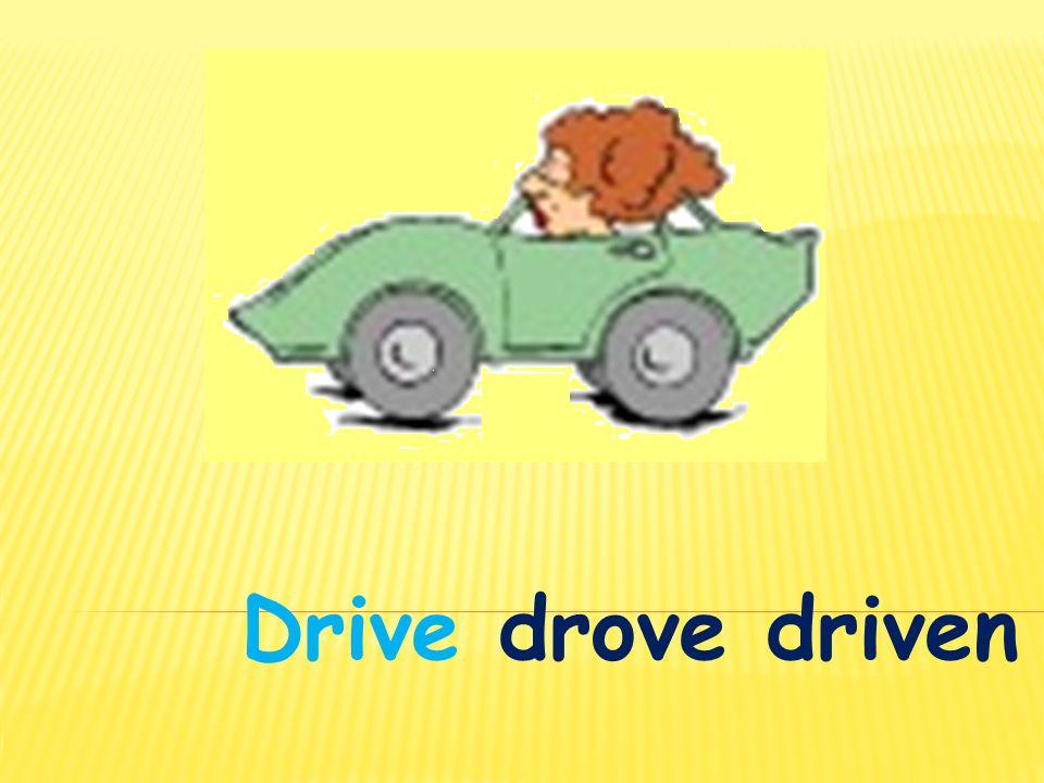 Drivedrove driven