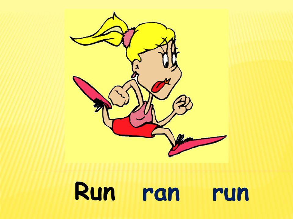 Run ran run
