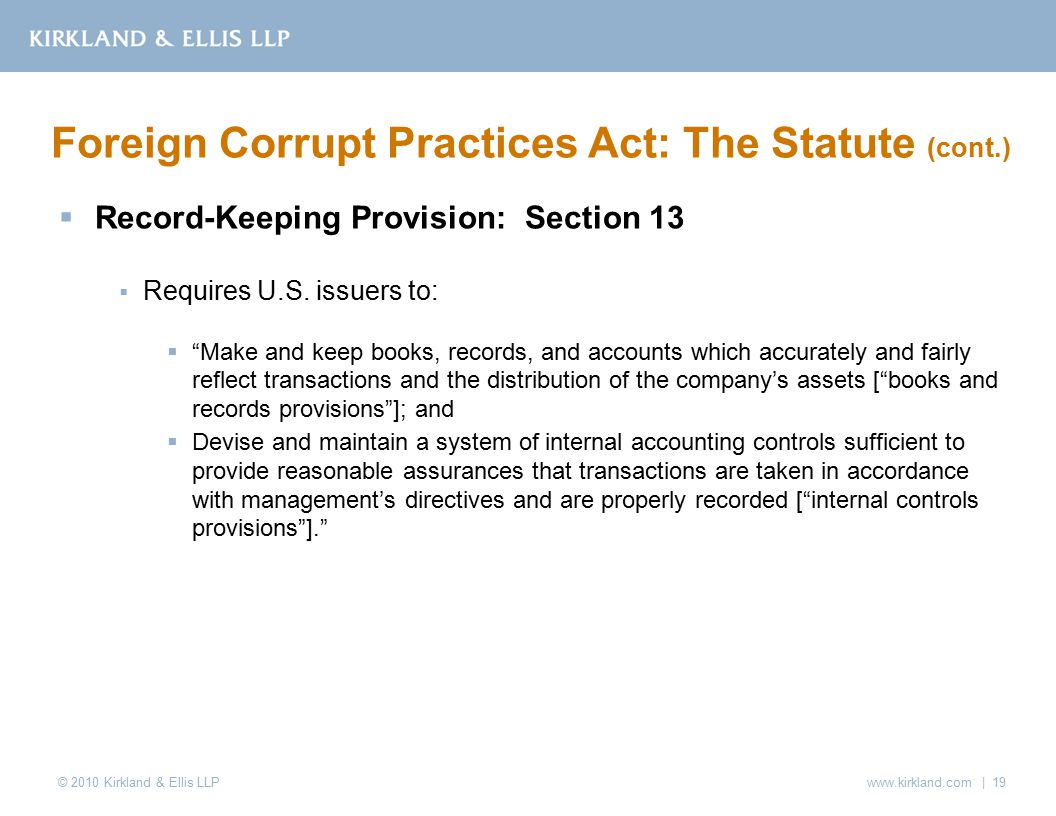 © 2010 Kirkland & Ellis LLP  Record-Keeping Provision: Section 13  Requires U.S.