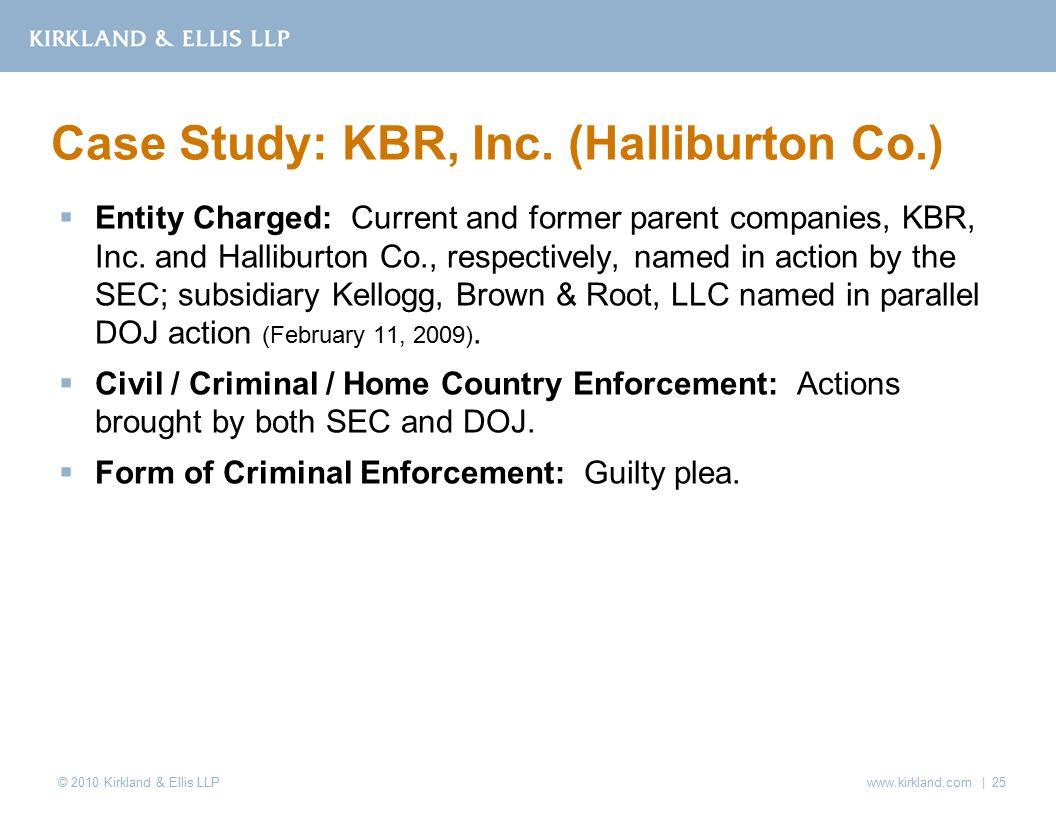 © 2010 Kirkland & Ellis LLP  Entity Charged: Current and former parent companies, KBR, Inc.