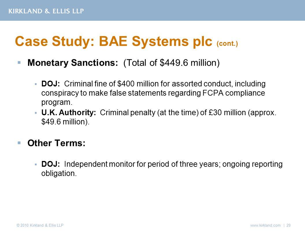 © 2010 Kirkland & Ellis LLP  Monetary Sanctions: (Total of $449.6 million)  DOJ: Criminal fine of $400 million for assorted conduct, including conspiracy to make false statements regarding FCPA compliance program.