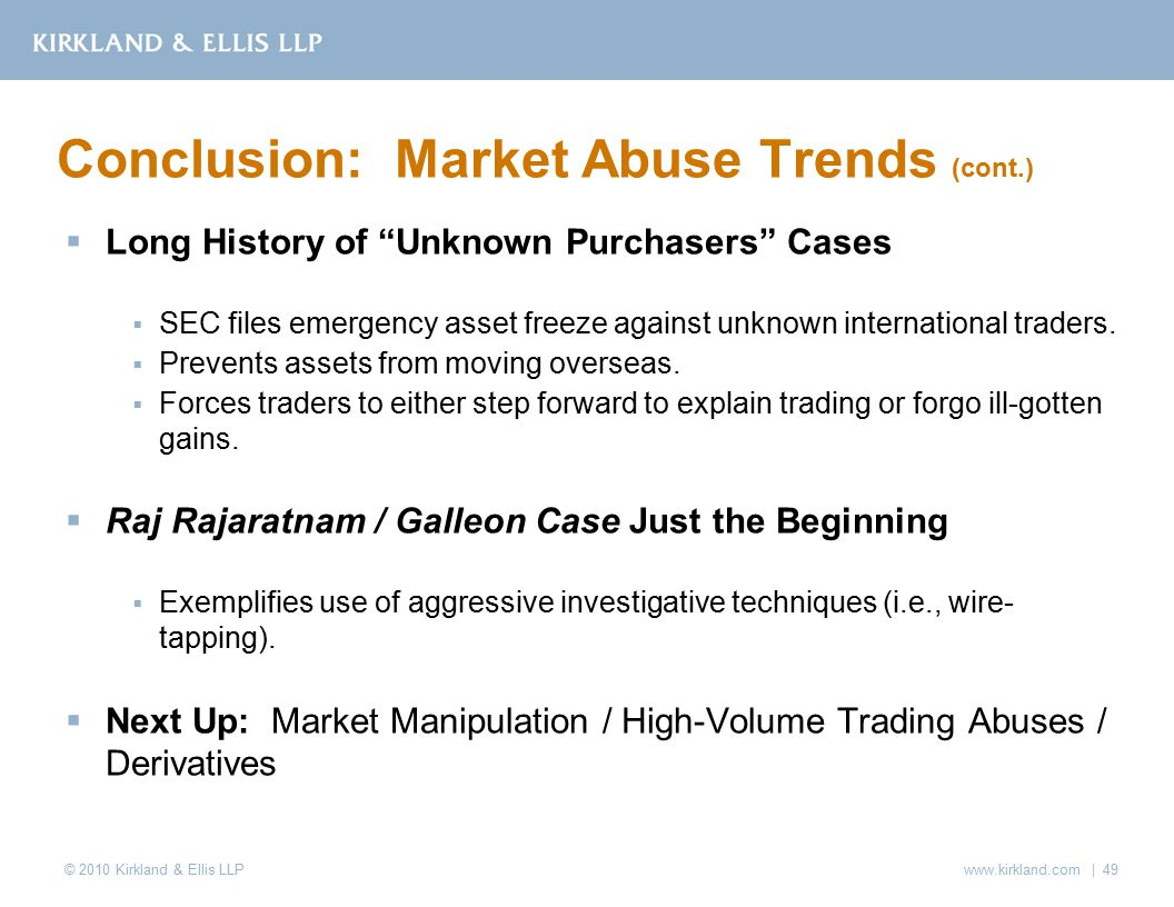 © 2010 Kirkland & Ellis LLP  Long History of Unknown Purchasers Cases  SEC files emergency asset freeze against unknown international traders.