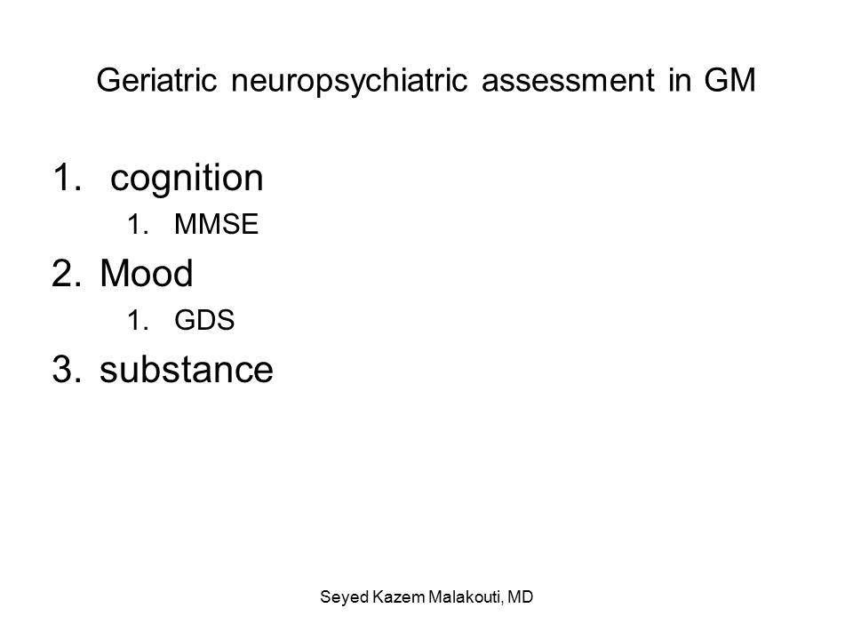 Geriatric neuropsychiatric assessment in GM 1.