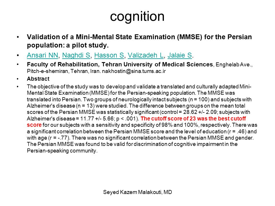cognition Validation of a Mini-Mental State Examination (MMSE) for the Persian population: a pilot study.